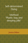 Self-determined Dying - Method