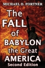 The FALL of BABYLON the Great AMERICA: Second Edition (Bible Prophecy Revealed #3) Cover Image