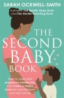The Second Baby Book: How to cope with pregnancy number two and create a happy home for your firstborn and new arrival Cover Image