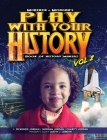 Play with Your History Vol. 2: Book of History Makers Cover Image