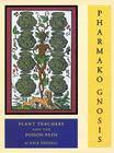Pharmako/Gnosis, Revised and Updated: Plant Teachers and the Poison Path Cover Image