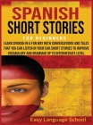 Spanish Short Stories for Beginners: Learn Spanish in a Fun Way with Conversations and Tales That You Can Listen in Your Car.Short Stories to Improve Cover Image