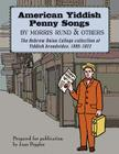 American Yiddish Penny Songs: By Morris Rund and Others Cover Image