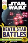 DK Readers L3: Star Wars: Death Star Battles: Beware the Empire's Secret Weapon! (DK Readers Level 3) Cover Image