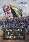 New York's Fighting Sixty-Ninth: A Regimental History of Service in the Civil War's Irish Brigade and the Great War's Rainbow Division Cover Image