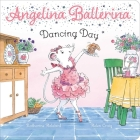 Dancing Day (Angelina Ballerina) Cover Image