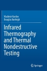 Infrared Thermography and Thermal Nondestructive Testing Cover Image