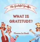 The Grateful Giraffes: What is Gratitude? Cover Image