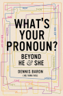 What's Your Pronoun?: Beyond He and She Cover Image