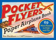 Pocket Flyers Paper Airplane Book: 69 Mini Planes to Fold and Fly (Paper Airplanes) Cover Image