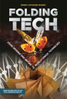 Folding Tech: Using Origami and Nature to Revolutionize Technology Cover Image