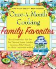 Once-A-Month Cooking Family Favorites: More Great Recipes That Save You Time and Money from the Inventors of the Ultimate Do-Ahead Dinnertime Method Cover Image