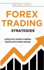 Forex Trading Strategies: Beginner's Guide On Budgeting For Profit And Risk Management Cover Image