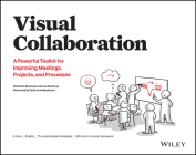 Visual Collaboration: A Powerful Toolkit for Improving Meetings, Projects, and Processes Cover Image