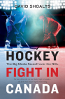 Hockey Fight in Canada: The Big Media Faceoff Over the NHL Cover Image