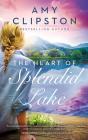 The Heart of Splendid Lake Cover Image