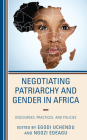 Negotiating Patriarchy and Gender in Africa: Discourses, Practices, and Policies Cover Image
