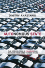 Autonomous State: The Struggle for a Canadian Car Industry from OPEC to Free Trade Cover Image