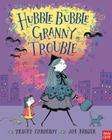 Hubble Bubble, Granny Trouble Cover Image