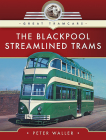 The Blackpool Streamlined Trams Cover Image