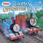 Thomas' Opposites Book (Thomas & Friends) (Thomas the Tank Engine 8x8) Cover Image