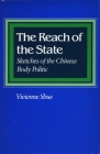 The Reach of the State: Sketches of the Chinese Body Politic Cover Image