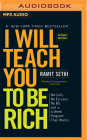 I Will Teach You to Be Rich (Second Edition): No Guilt. No Excuses. No B.S. Just a 6-Week Program That Works Cover Image