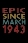 Epic Since March 1943: Birthday Gift for 77 Year Old Men and Women Cover Image