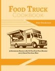 Food Truck Cookbook: 50 Astonishing Recipes to Set Up Your Food Truck Business and to Create Your Ideal Menu Cover Image