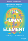 The Human Element: Overcoming the Resistance That Awaits New Ideas Cover Image