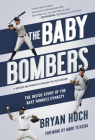 The Baby Bombers: The Inside Story of the Next Yankees Dynasty Cover Image