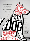 Feed the Dog - Teen Bible Study Book: 7 Spiritual Disciplines to Help You Grow in Your Faith Cover Image