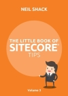 The Little Book of Sitecore(R) Tips: Volume 3 Cover Image