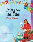 Icing on the Cake: Food Idioms (A Multicultural Book) Cover Image