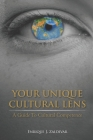 Your Unique Cultural Lens: A Guide To Cultural Competence Cover Image
