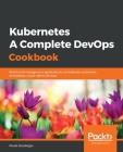 Kubernetes- A Complete DevOps Cookbook Cover Image