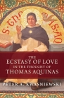 The Ecstasy of Love in the Thought of Thomas Aquinas Cover Image