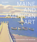 Maine and American Art: The Farnsworth Art Museum Cover Image