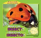 What's an Insect? / Que Es Un Insecto? (All about Animals / Todo Sobre Los Animales) Cover Image