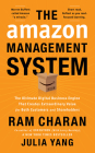 The Amazon Management System: The Ultimate Digital Business Engine That Creates Extraordinary Value for Both Customers and Shareholders Cover Image