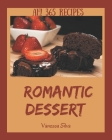 Ah! 365 Romantic Dessert Recipes: Romantic Dessert Cookbook - Where Passion for Cooking Begins Cover Image
