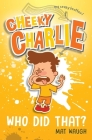Cheeky Charlie: Who Did That? Cover Image