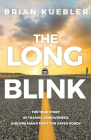The Long Blink: The True Story of Trauma, Forgiveness, and One Man's Fight for Safer Roads Cover Image