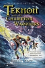 Teknon and the CHAMPION Warriors: A Son's Quest for Courageous Manhood Cover Image