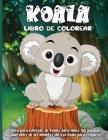 Koala Libro De Colorear: Un divertido libro de colorear para niños de 4 a 8 años Cover Image