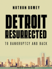 Detroit Resurrected: To Bankruptcy and Back Cover Image