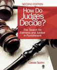 How Do Judges Decide?: The Search for Fairness and Justice in Punishment Cover Image