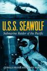 U.S.S. Seawolf: Submarine Raider of the Pacific Cover Image
