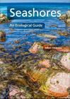 Seashores: An Ecological Guide Cover Image