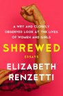 Shrewed: A Wry and Closely Observed Look at the Lives of Women and Girls Cover Image